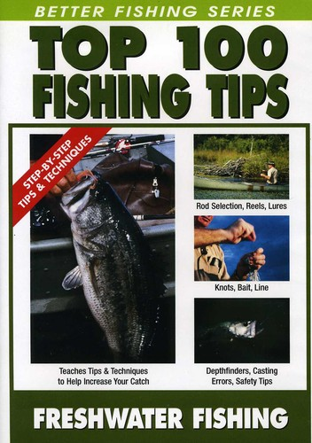 Top 100 Freshwater Fishing Tips