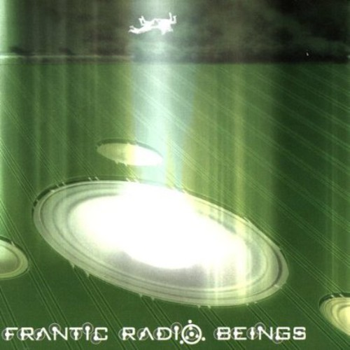 Frantic Radio Beings