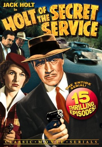 Holt of the Secret Service Serial Chapter 1-15