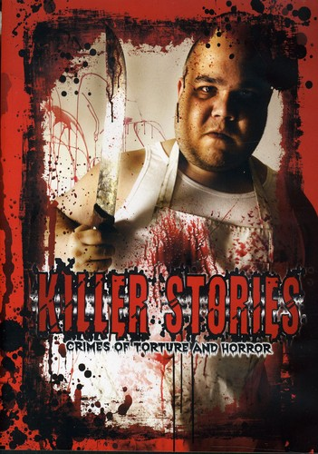 Killer Stories: Crimes Of Torture and Horror