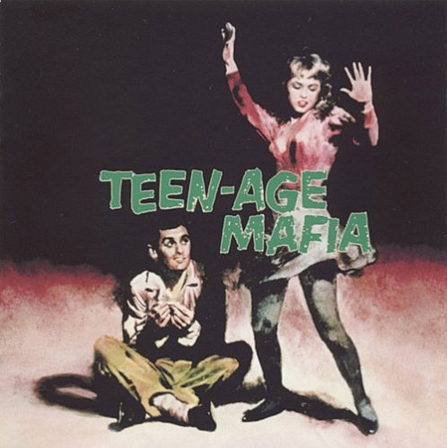 Teen-Age Mafia /  Various