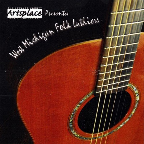 Ncca Artsplace: West Michigan Folk Luthiers /  Various