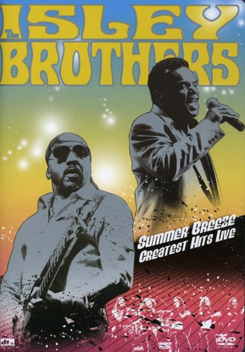 The Isley Brothers: Summer Breeze: Greatest Hits Live