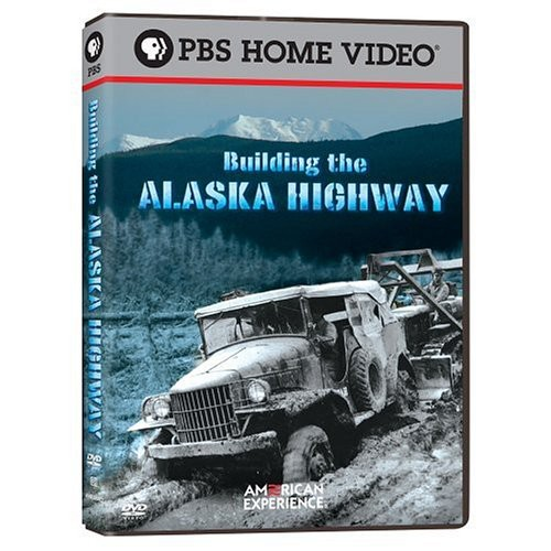 American Experience: Building The Alaska Highway [Documentary]