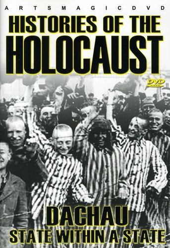 Histories of the Holocaust: Dachau State Within a