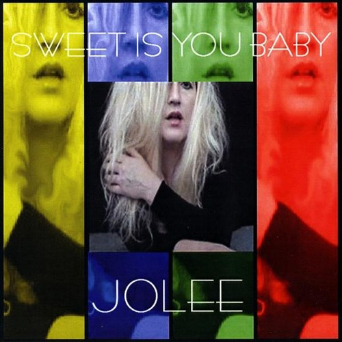 Jolee : Sweet Is You Baby