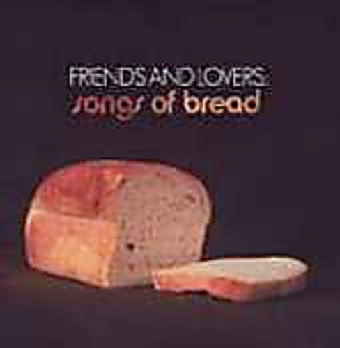 Friends & Lovers: Songs of Bread /  Various