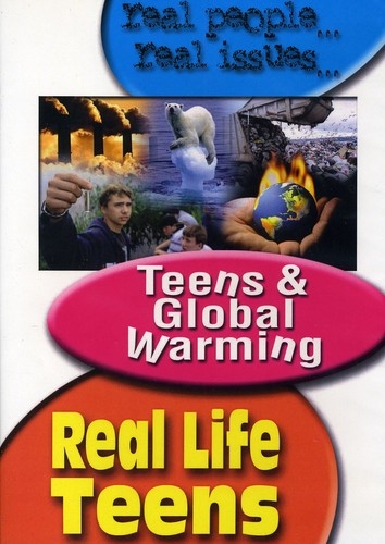 Real Life Teens: Teens and Global Warming
