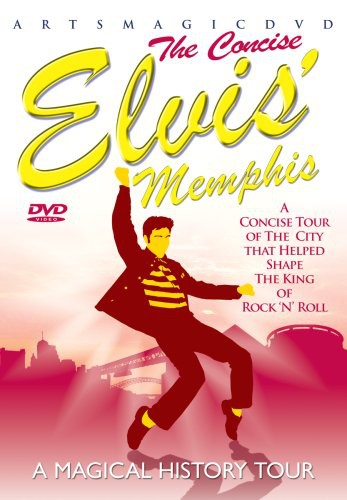 The Concise Elvis' Memphis: A Magical History Tour