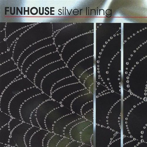 Funhouse : Silver Lining