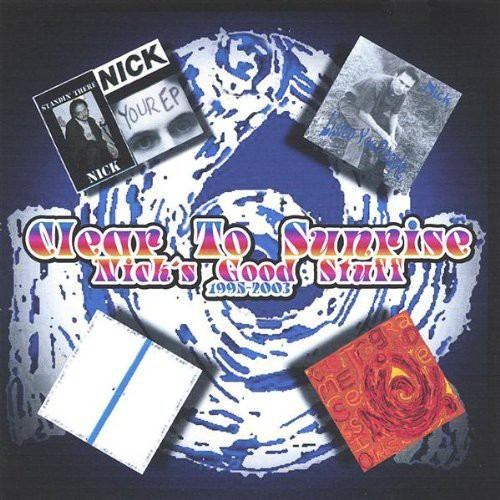 Clear to Sunrise-Nick's Good Stuff-1995-2003