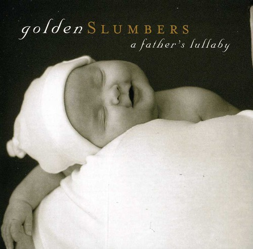 Golden Slumbers: A Father's Lullaby /  Various