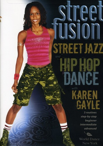 Street Fusion: Street Jazz and Hip Hop Dance With Karen Gayle