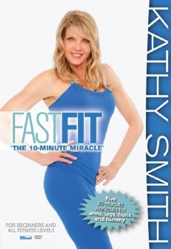 Kathy Smith: Fastest Five Ten Minute Workouts