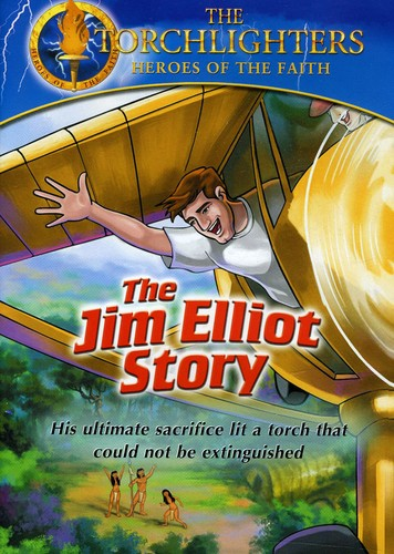 The Jim Elliot Story: The Torchlighters Heroes Of The Faith