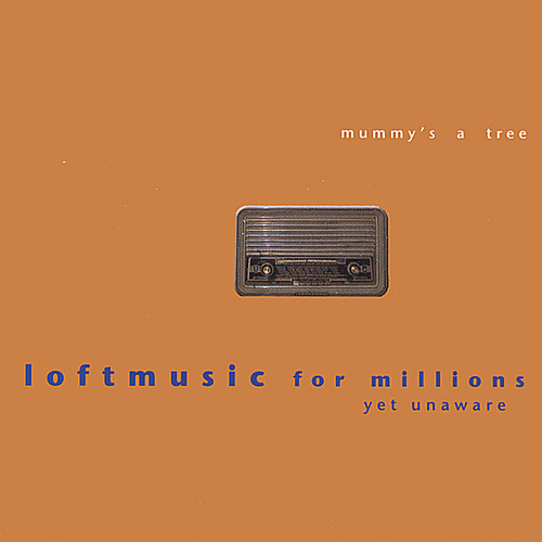Loftmusic for Millions Yet Unaware