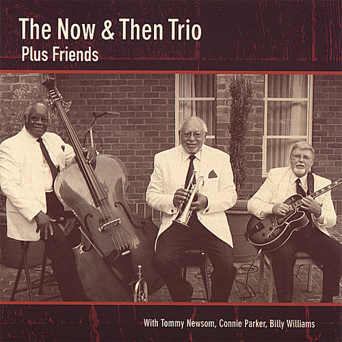 Now & Then Trio Plus Friends