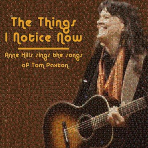 Things I Notice Now - Anne Hills Sings the Songs