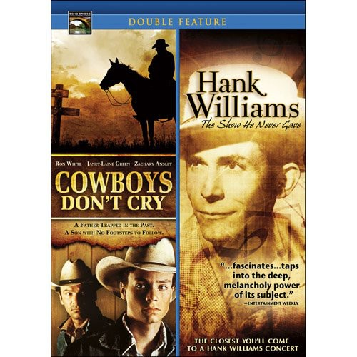 Cowboys Don't Cry/ Hank Williams: The Show He Never Gave