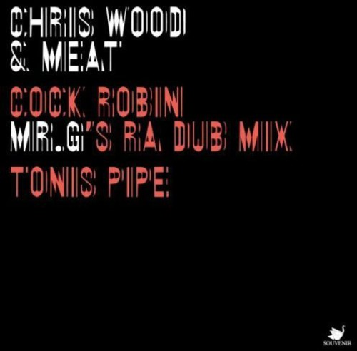 Cock Robin: Mr G's Ra Dub Mix /  Tonis Pipe