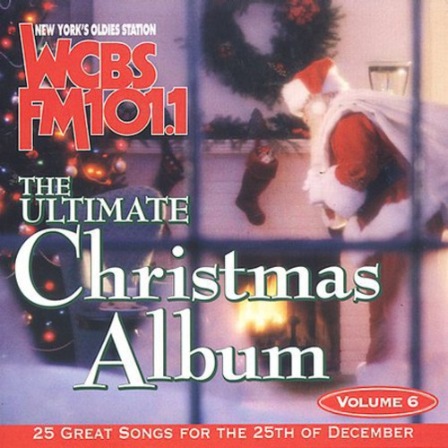 Ultimate Christmas Album Vol.6: WCBS FM 101.1