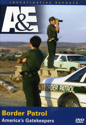 Border Patrol: America's Gatekeepers