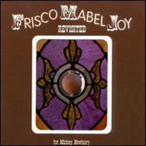 Frisco Mabel Joy Revisited