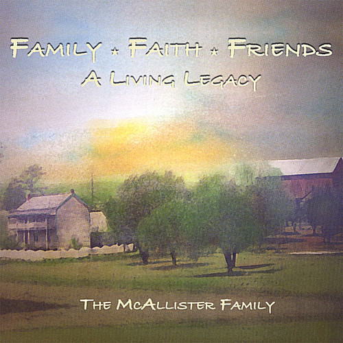 Family Faith & Friends-A Living Legacy