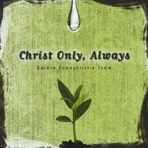 Christ Only Always