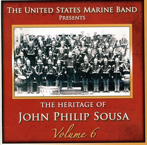 Heritage of John Philip Sousa, Vol. 6
