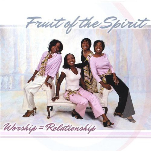 Fruit of the Spirit : Worship Relationship