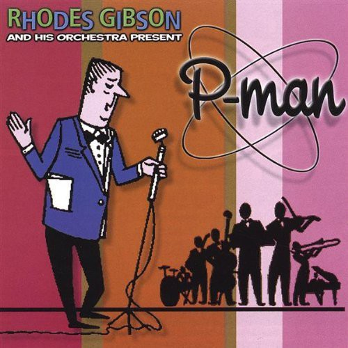 Rhodes Gibson & His Orchestra Present P-Man