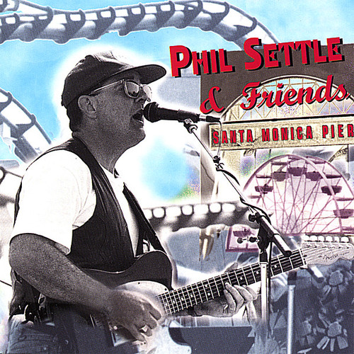 Phil Settle & Friends-Santa Monica Pier