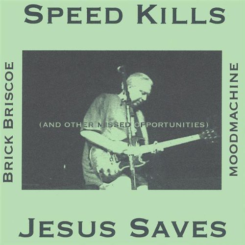 Speed Kills Jesus Saves & Other Missed Opportuniti