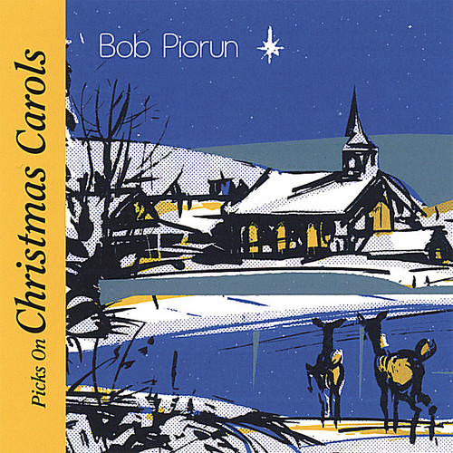 Bob Piorun Picks on Christmas Carols