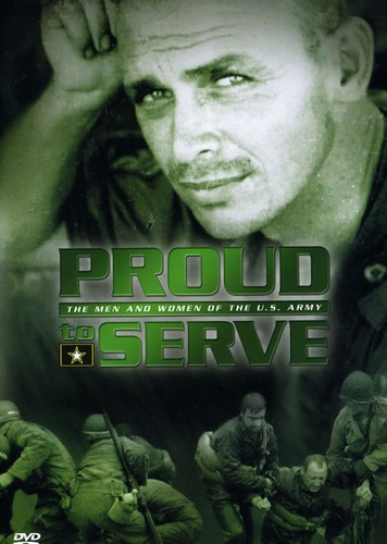 Proud to Serve: The Men and Women of the U.S. Army