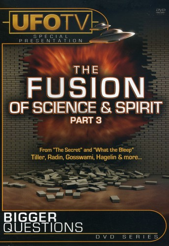 Bigger Questions?: The Fusion Of Science and Spirit