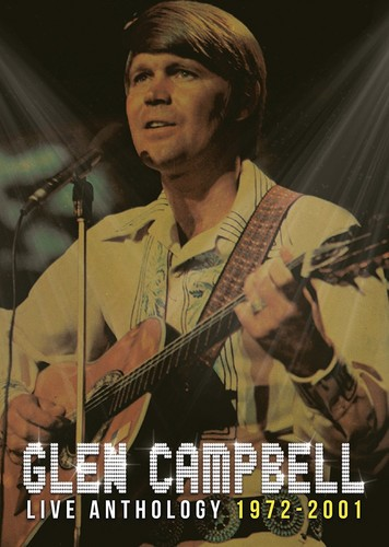 Glen Campbell: Live Anthology 1972-2001