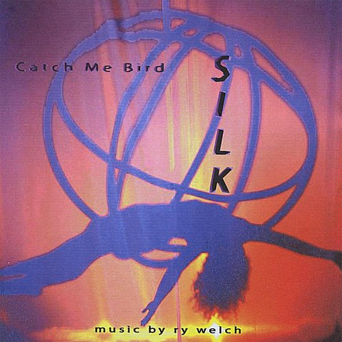 Catch Me Bird: Silk