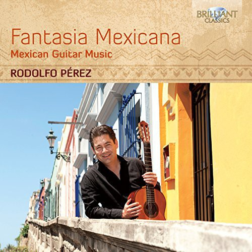 Fantasia Mexicana - Mexican Guitar Music