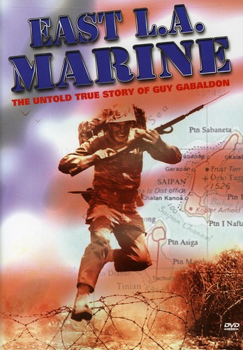 East la Marine: Untold Tru Story of Guy Gabaldon