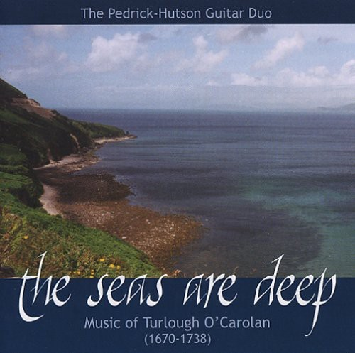 Seas Are Deep: Music Turlough O'Carolan 1670-1738