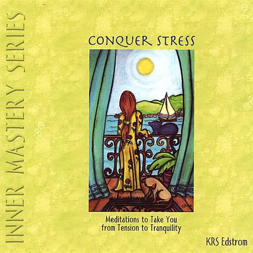 Conquer Stress: Meditations to Take You from Tensi