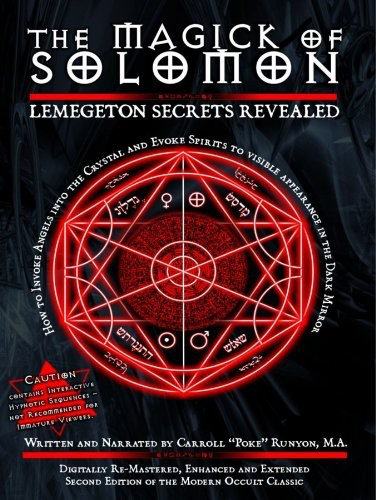 The Magick of Solomon: Lemegeton Secrets Revealed