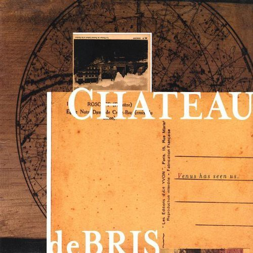 Chateau Debris-Venus Has Seen Us