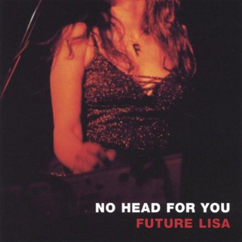Future Lisa : No Head for You