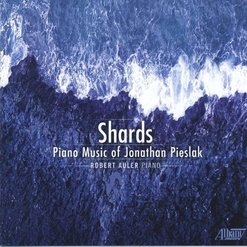 Shards: Piano Music of Jonathan Pieslak