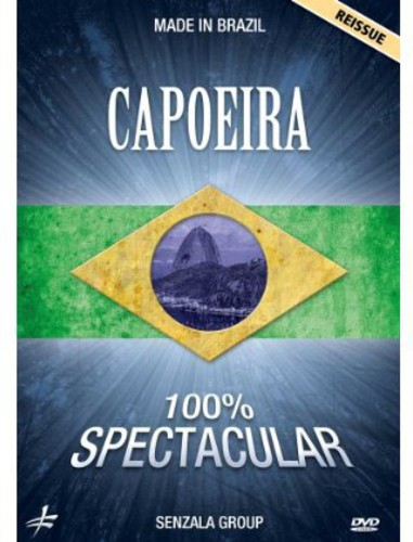 Capoeira 100% Spectacular: Made in Brazil with the