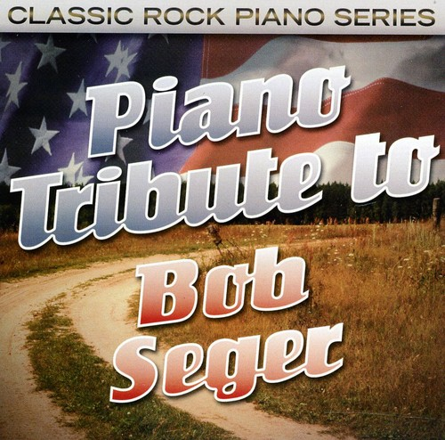 Piano Tribute to Bob Seger /  Various