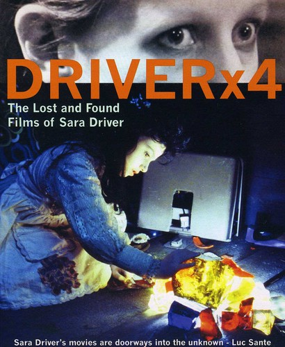 Driver x 4: The Lost and Found Films of Sara Driver